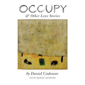 Occupy and Other Love Stories by Daniel Coshnear