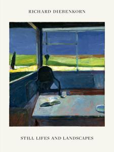 Richard Diebenkorn: Still Lifes and Landscapes